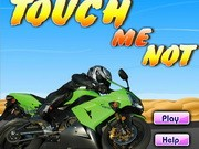 Touch Me Not - Bike Games - Car Games